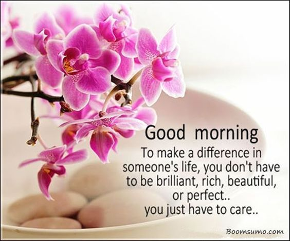 Good Morning Monday Quotes For Someone Special: To Make A Difference In Someone's Life, You Don't Have To