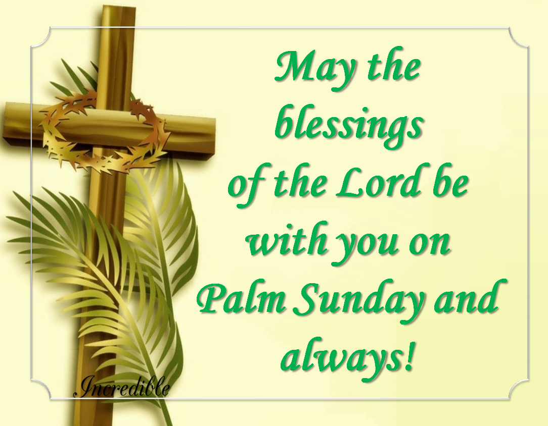 May The Blessings Of The Lord Be With You On Palm Sunday