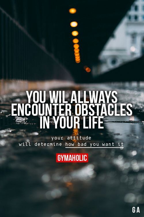 Quote Of The Day Motivation: You Will Always Encounter Obstacles In Your Life. Your