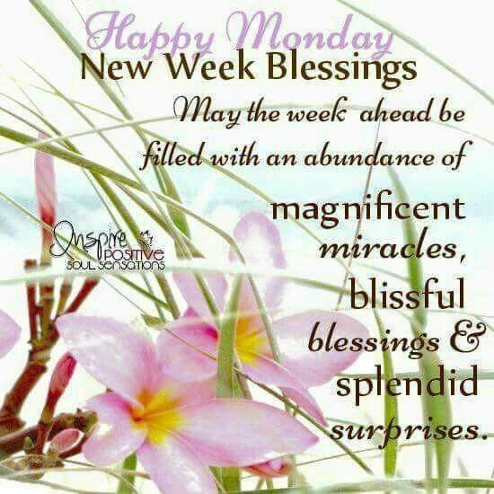 Wonderful Week Ahead, Monday Blessings Pictures, Photos ...  Weekly Blessings