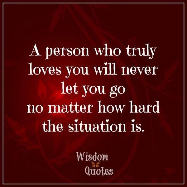 A Person That Truly Love You Will Never Let You Go! Pictures ...