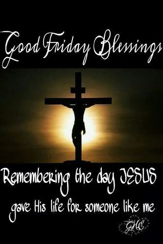 Good Friday Blessings Remembering Jesus Pictures Photos