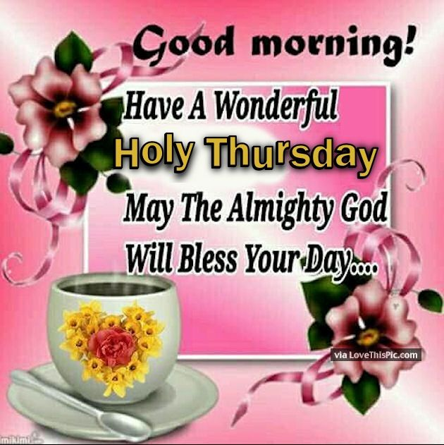 Good morning have a wonderful holy thursday pictures photos and good morning have a wonderful holy thursday m4hsunfo