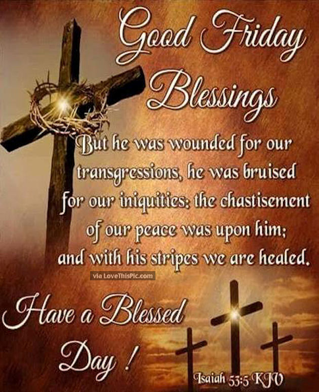 Good Friday Picture Quotes: Good Friday Blessings Have A Blessed Day Pictures, Photos