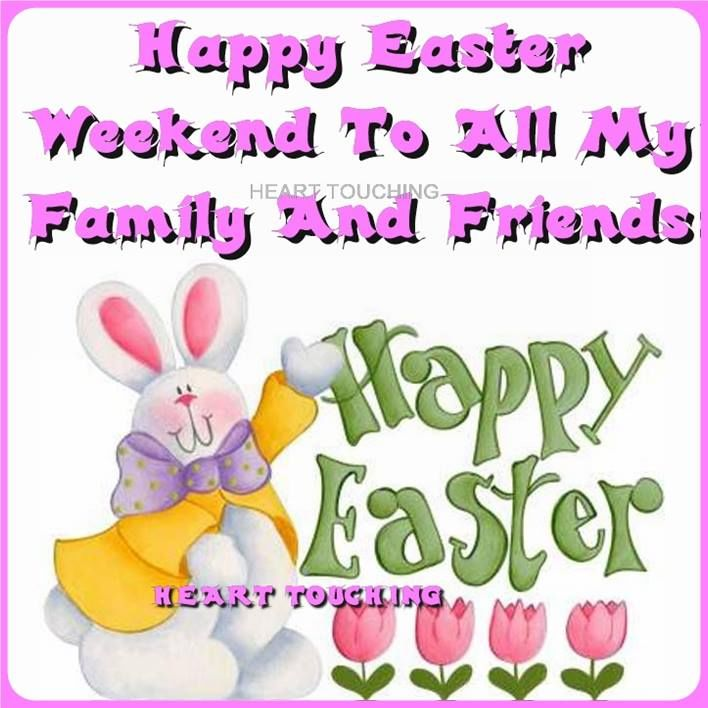 Happy Easter Pictures With Quotes: Happy Easter Weekend To All My Family And Friends Pictures