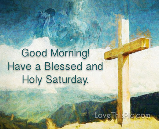 Have A Blessed Holy Saturday Pictures Photos And Images