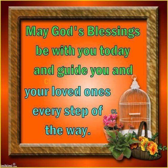May God's Blessings Be With You Today And Guide You And
