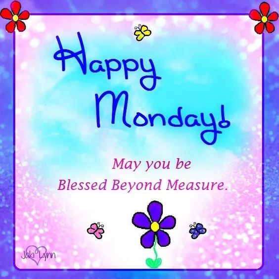16 Best Images About Loved Beyond Measure On Pinterest: May You Be Blessed Beyond Measure Happy Monday Pictures