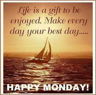 Make Every Day Your Best Day. Happy Monday! Pictures