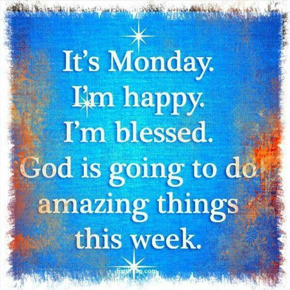 Do Amazing Things: God Is Going To Do Amazing Things This Week. It's Monday