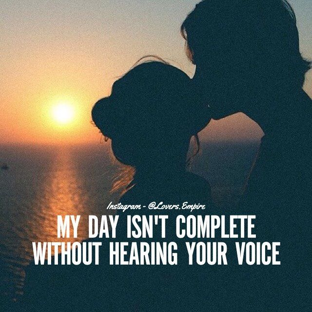 My Day Isnt Complete Without Hearing Your Voice Pictures