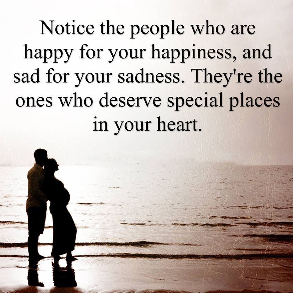 Quotes About People Who Notice: The People Who Are Happy For Your Happiness, And Sad For