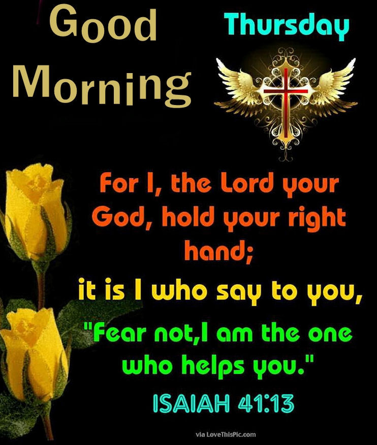 Good Morning Thursday Isaiah 41:13 Pictures, Photos, and ...