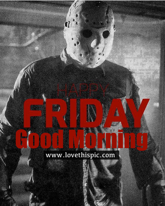 Jason Vorhees Happy Friday Good Morning Image Pictures ...