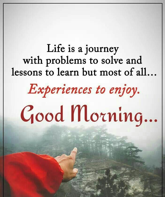 Life Quotes For Good Morning: Life Is A Journey, Good Morning Pictures, Photos, And