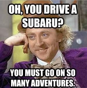 329727 Oh You Drive A Subaru You Must Go On So Many Adventures oh, you drive a subaru? you must go on so many adventures pictures