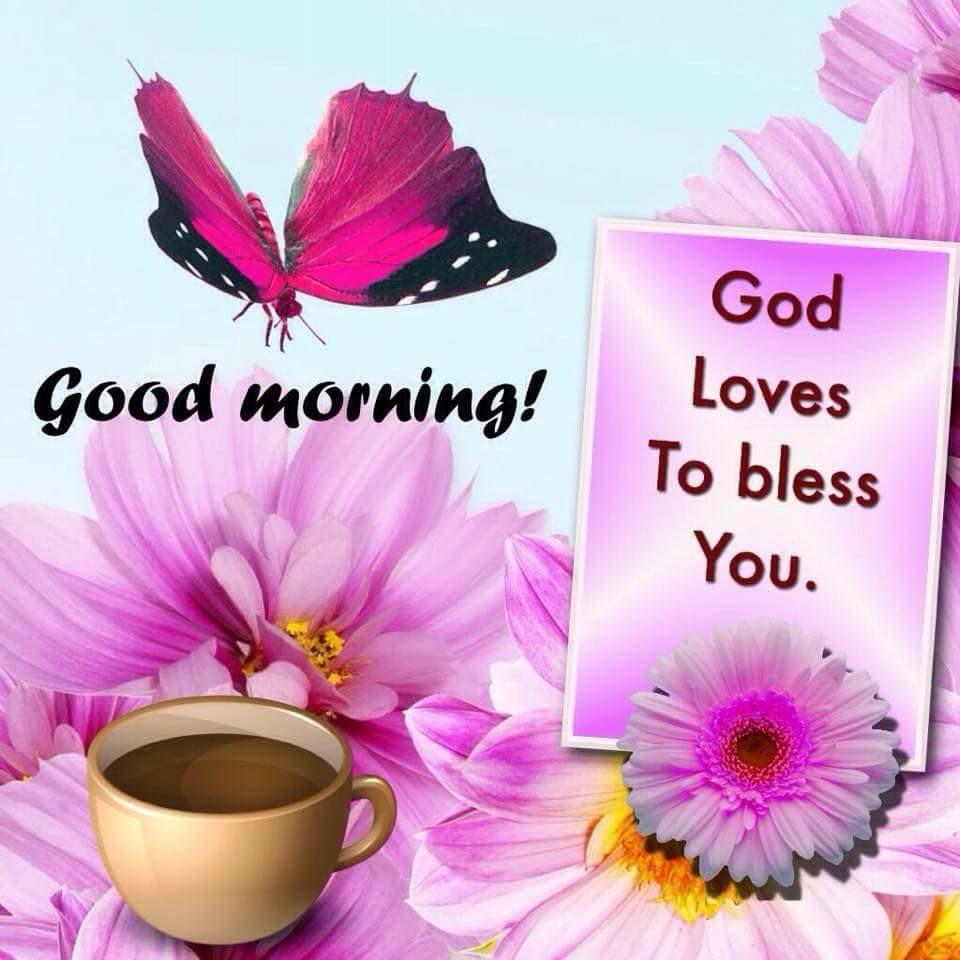 god loves to bless you good morning