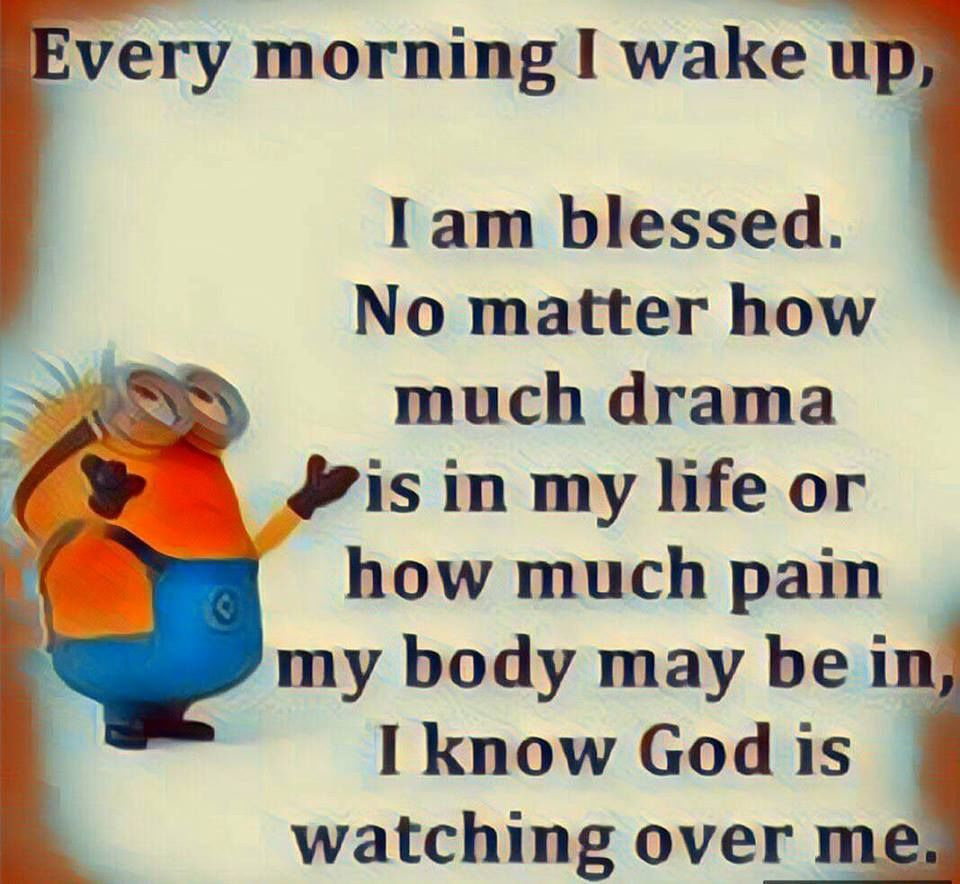 Every Morning I Wake Up, I Know God Is Watching Over Me