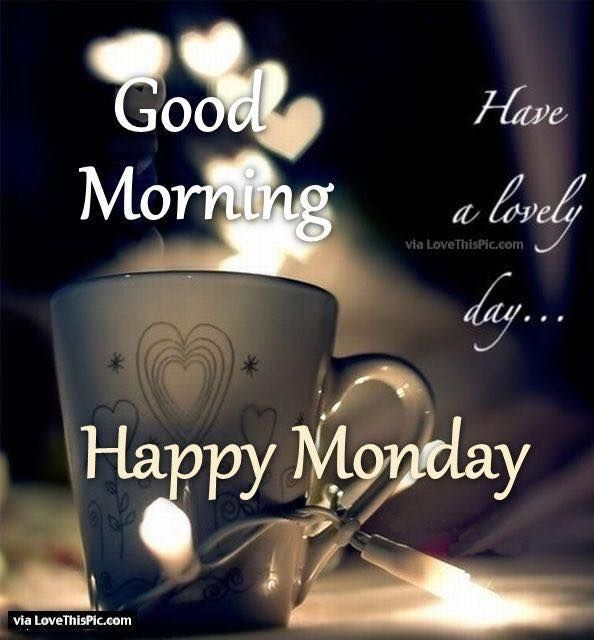 Lovely happy monday good morning pictures photos and - Good morning monday images ...