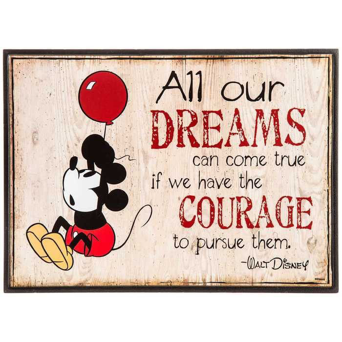 All Our Dreams Can Come True If We Have The Courage To
