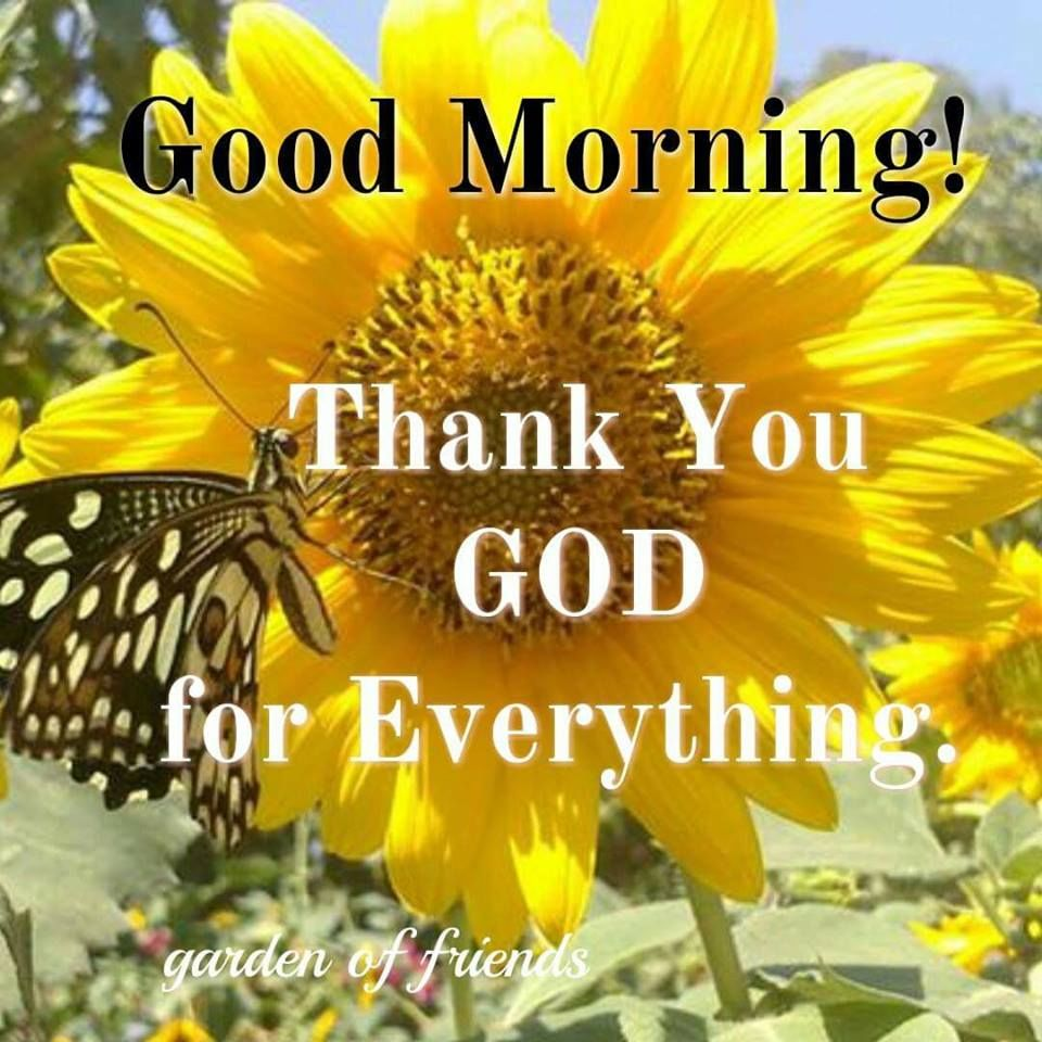 Thank You God For Everything. Good Morning! Pictures