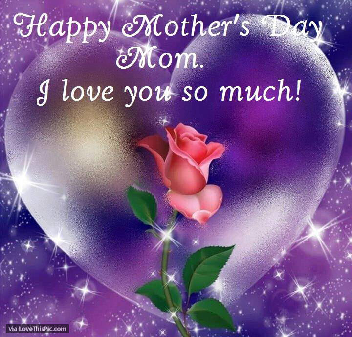 I Love You More Than Quotes: Happy Mothers Day Mom I Love You So Much Pictures, Photos
