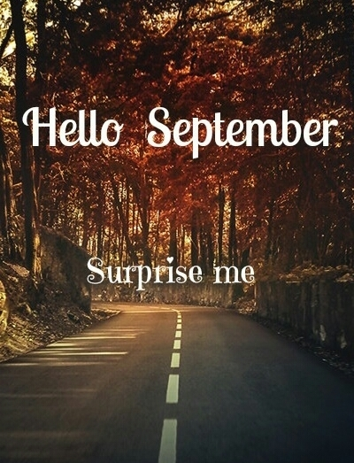 Nice Hello September, Surprise Me