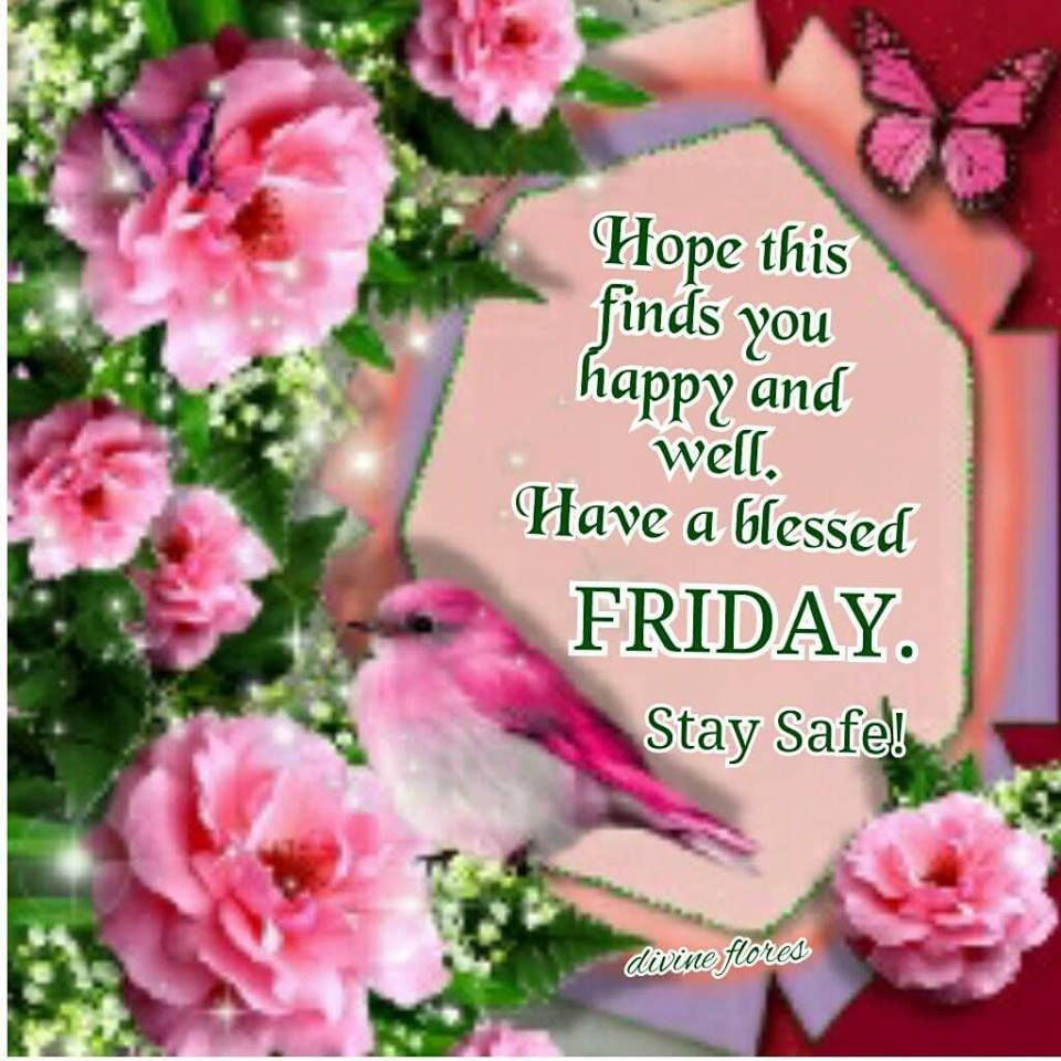 Hope This Finds You Happy And Well. Have A Blessed Friday