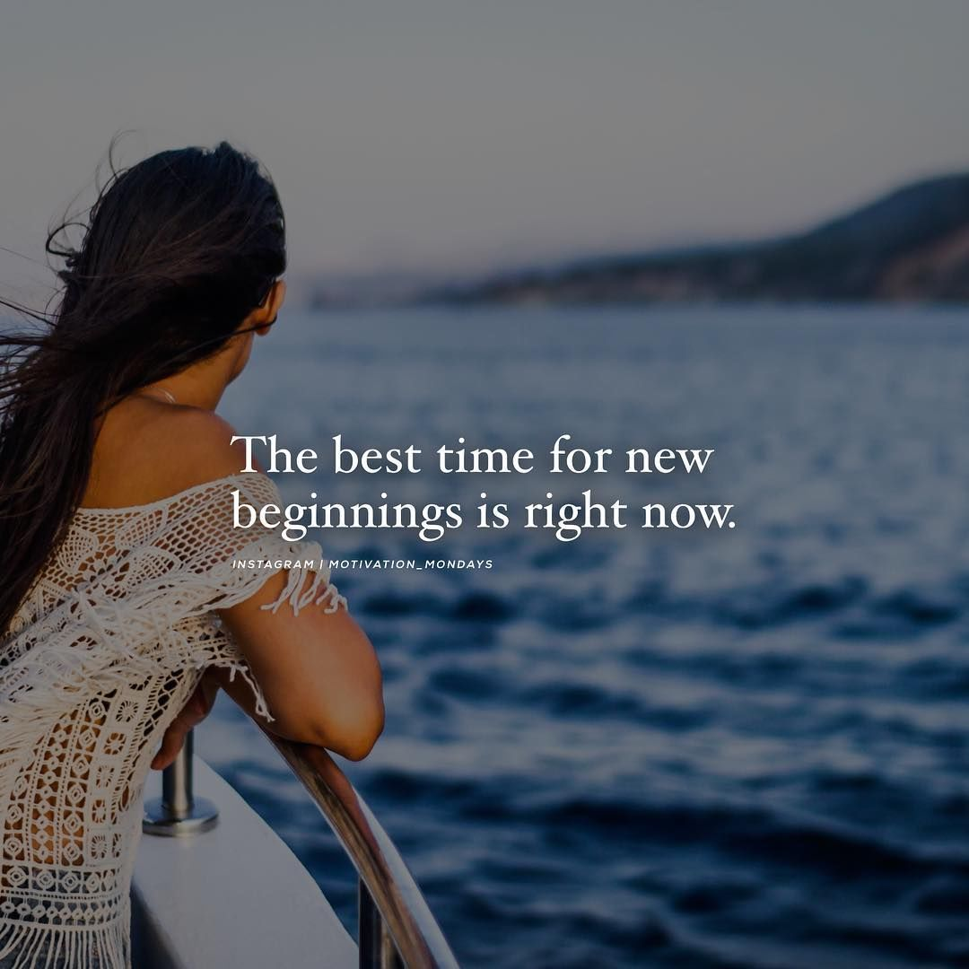 The Best Time For New Beginnings Is Right Now Pictures