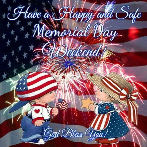 Happy And Safe Memorial Day Weekend! Pictures, Photos, and Images ...