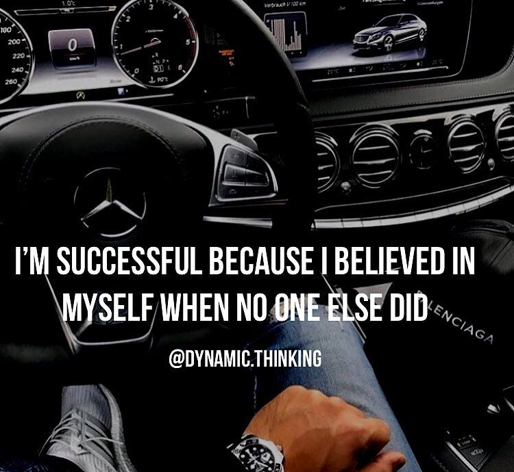 Im Successful Because I Believed In Myself When No One Else Did