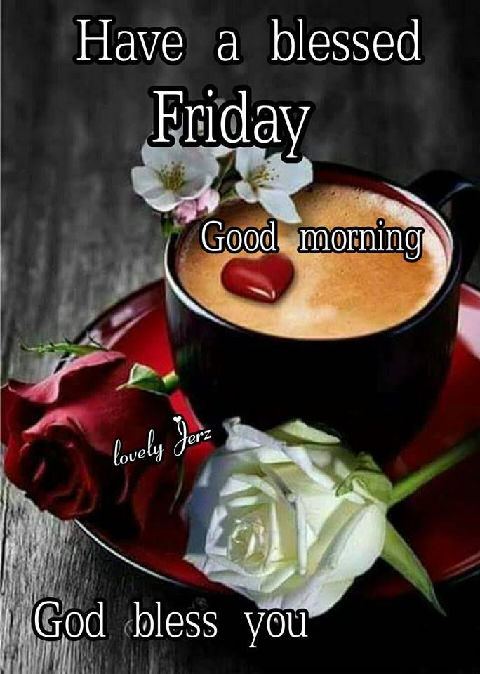 Blessed Friday Good Morning God Bless You Pictures Photos