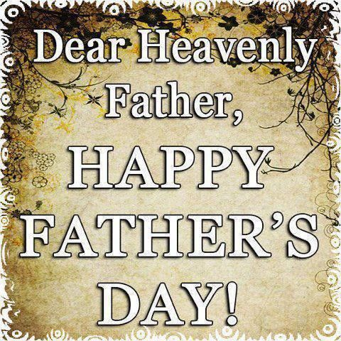 Image result for happy heavenly fathers day
