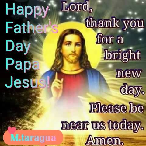 Papa Jesus, Happy Father's Day Pictures, Photos, and