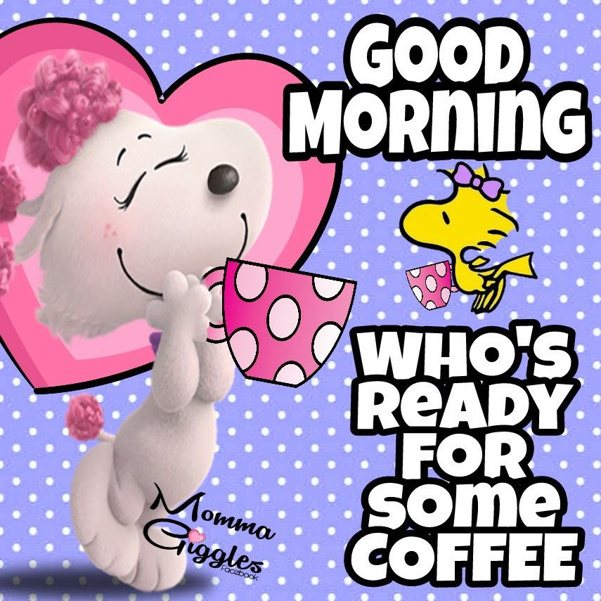 Whos Ready For Some Coffee, Good Morning Pictures, Photos