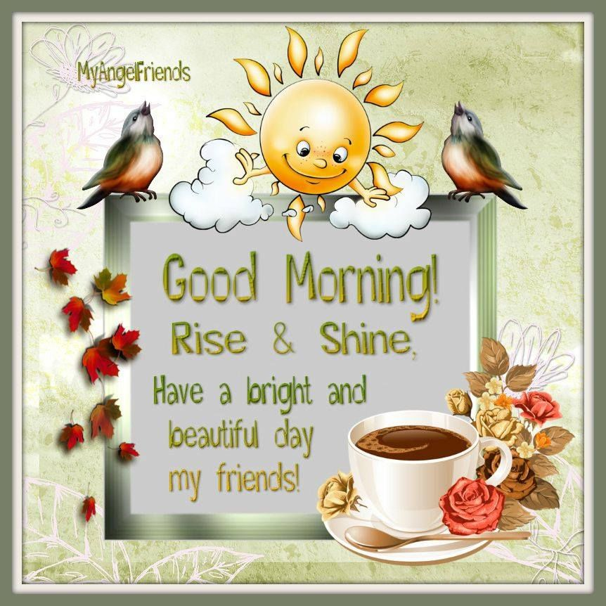 Image result for rise and shine my friend