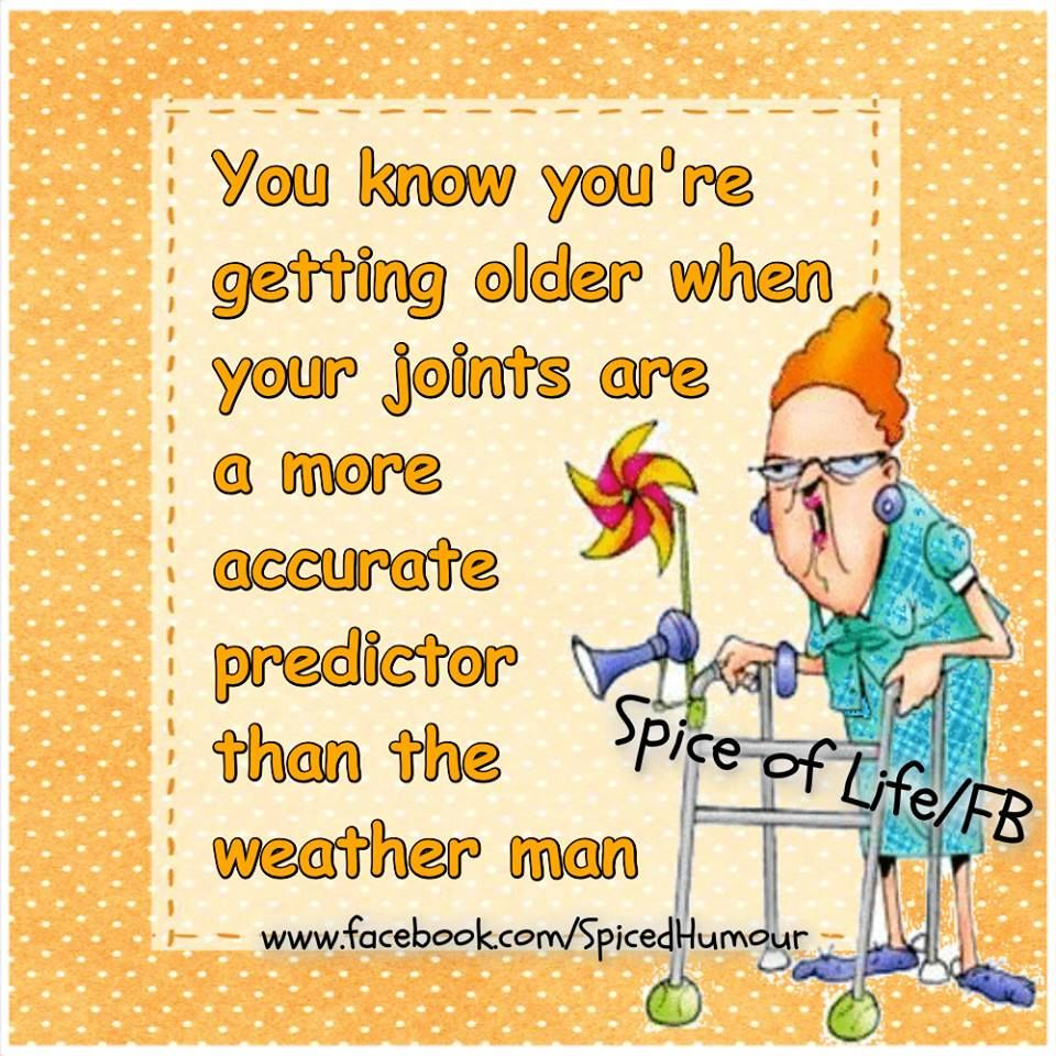You Know You're Getting Older When Your Joints Are A More ...