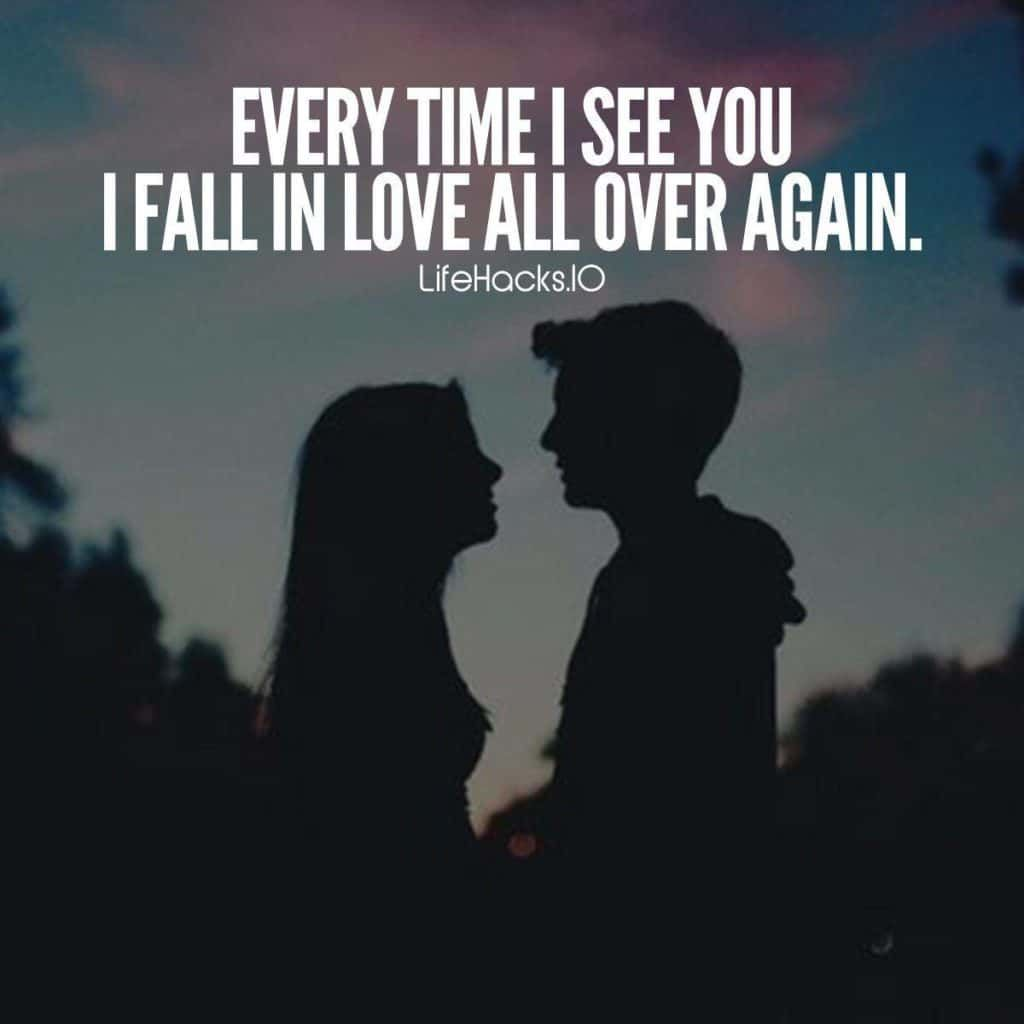 Every Time I See You, I Fall In Love All Over Again