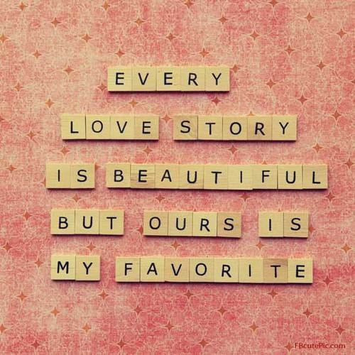 love it every love story is beautiful