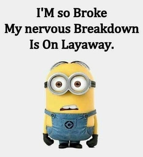 I'm So Broke, My Nervous Breakdown Is On Layaway Pictures