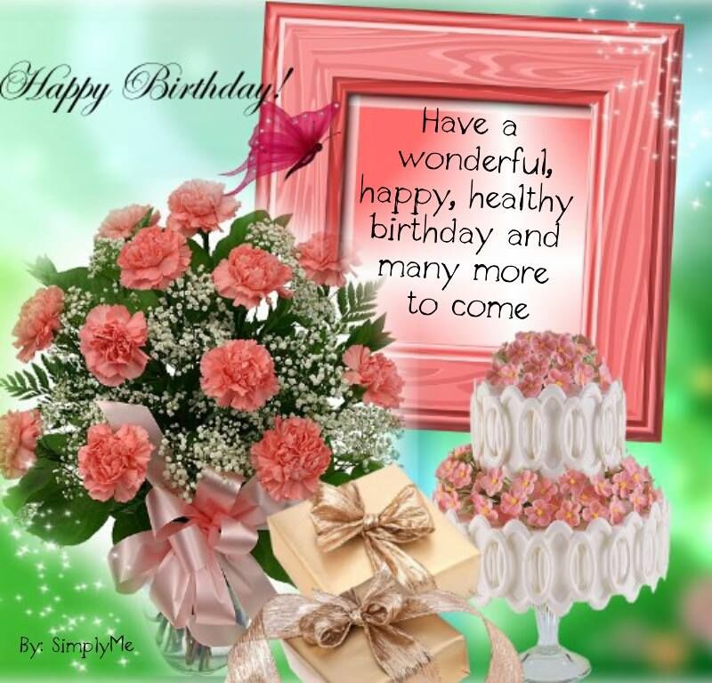 Have A Wonderful Happy Healthy Birthday And Many More To Come Pictures Photos And Images For Facebook Tumblr Pinterest And Twitter