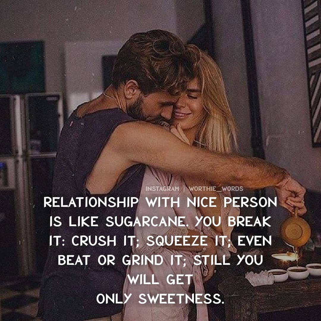 Relationship With A Nice Person Is Like Sugarcane Pictures
