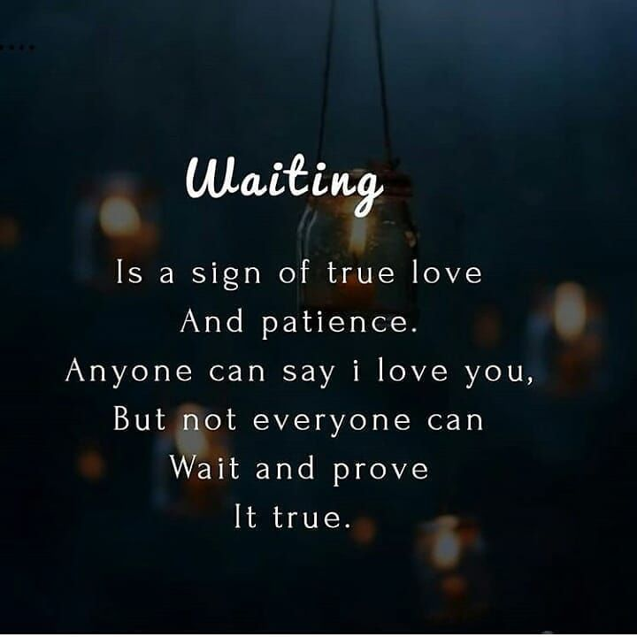 Waiting Is A Sign Of True Love And Patience