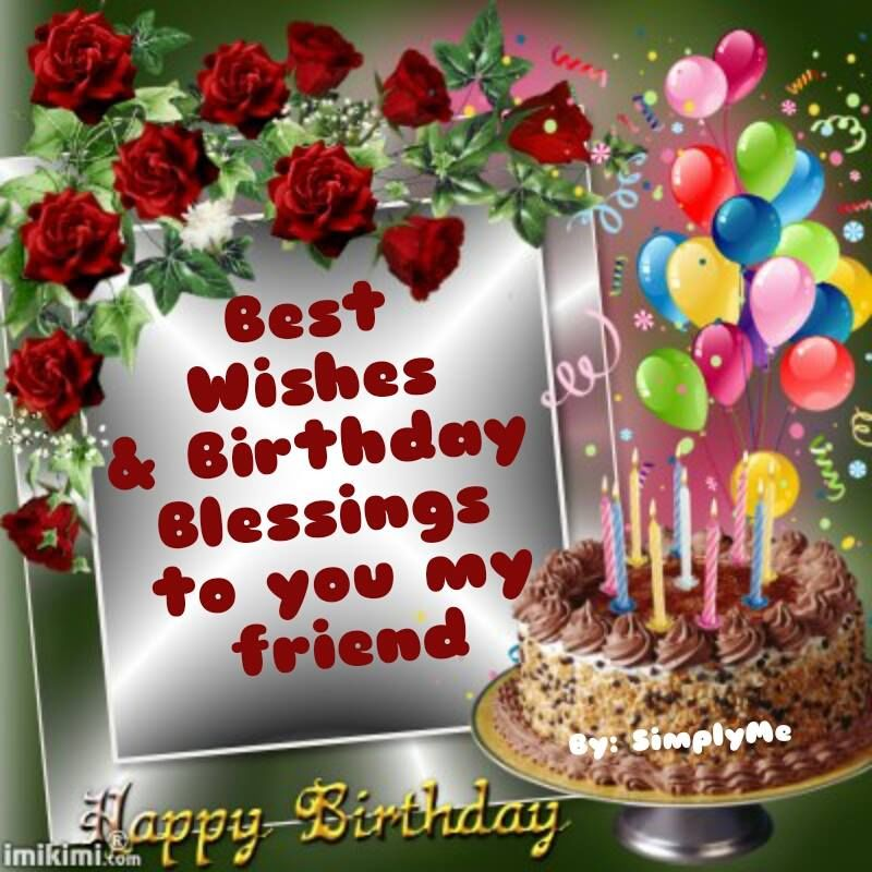 Best Wishes & Birthday Blessings To You My Friend Pictures, Photos ...