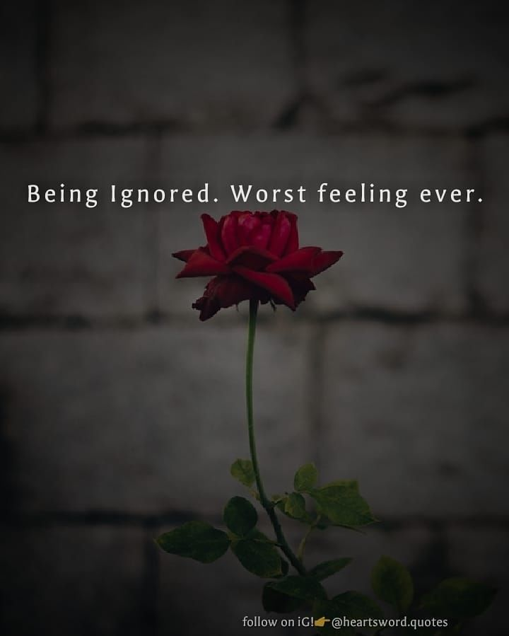 Being Ignored. Worst Feeling Ever. Pictures, Photos, and ...