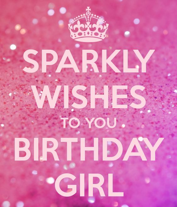 Birthday Quotes For My Female Friend: Sparkly Wishes To You Birthday Girl Pictures, Photos, And