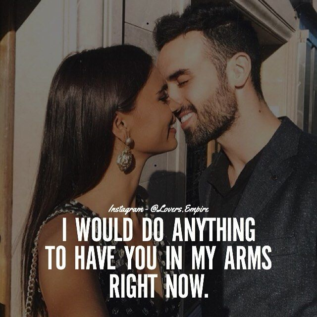 I Want To Cuddle With You Quotes: I Would Do Anything To Have You In My Arms Right Now