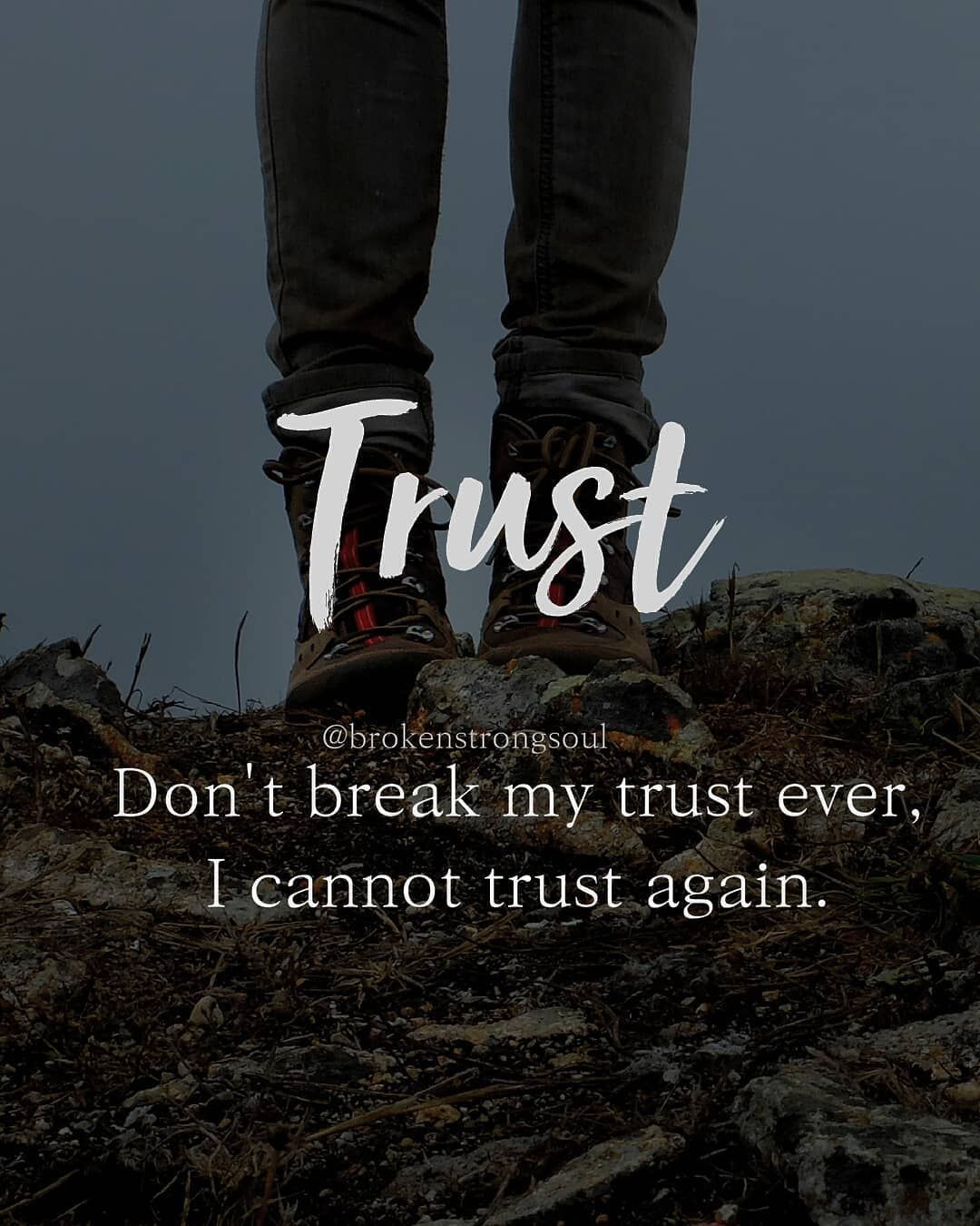 Don't Break My Trust Ever. I Cannot Trust Again Pictures
