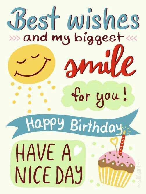 best wishes and my biggest smile for you happy birthday have a nice day