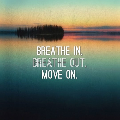 Image result for breathe in breathe out move on